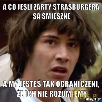 A co jeśli żarty Strasburgera są śmieszne...