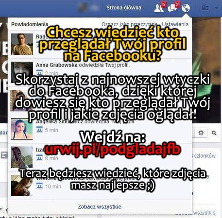 Chcesz wiedzieć kto przeglądał Twój profil na Facebooku?